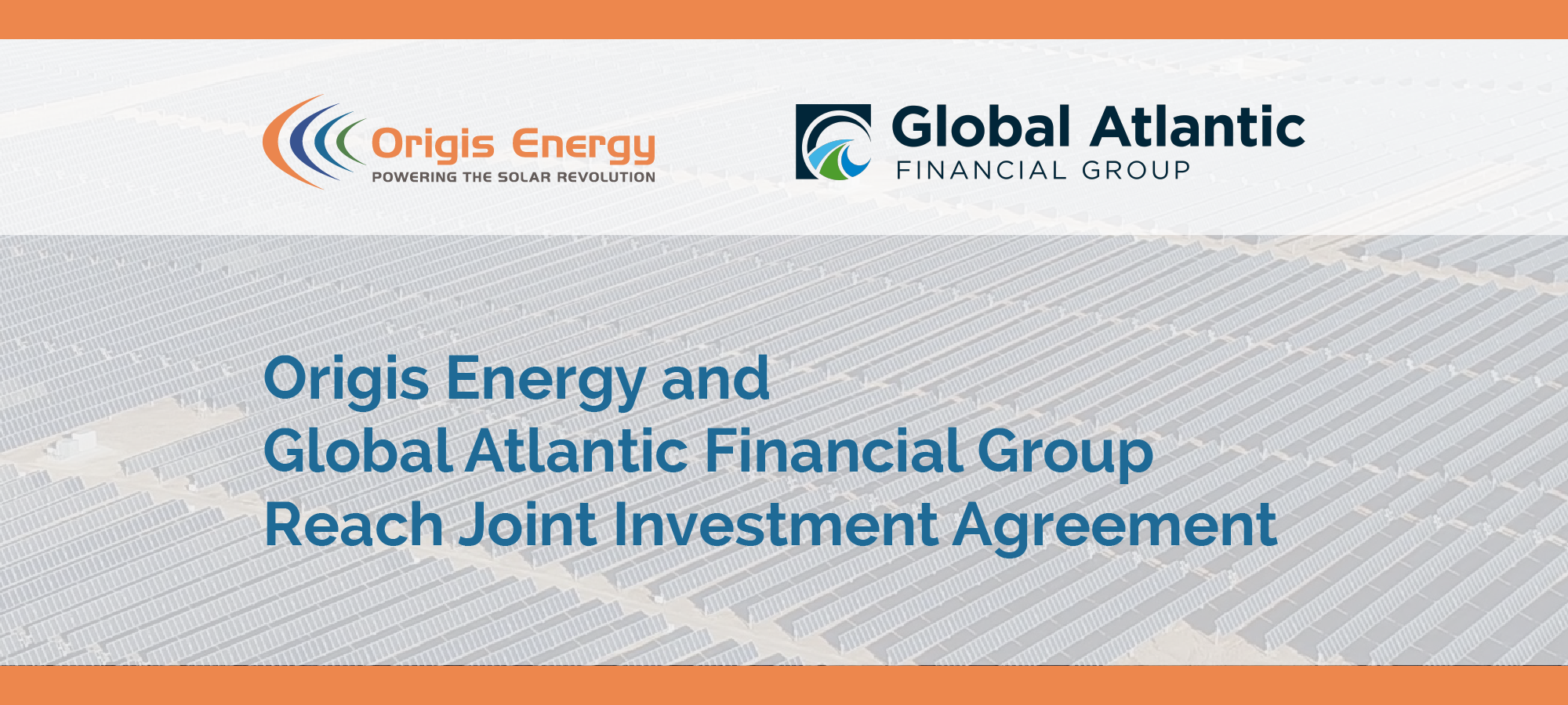 Headline: Origis Energy Announces Strategic Investment from Global Atlantic Financial Group